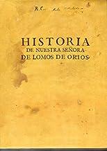 Historia De Nuestra Señora De Lomos De Orios