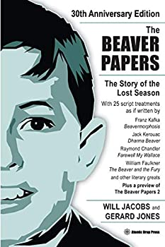 The Beaver Papers - 30th Anniversary Edition  The Story of the Lost Season