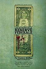 Les secrets de la Réserve Fédérale d'Eustace Mullins