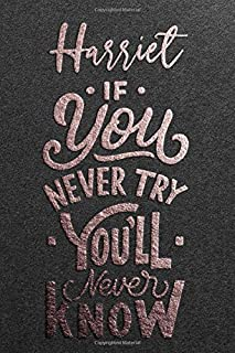 Harriet If You Never Try You Never Know: Motivational To Do Checklist Notebook / Journal Gifts for Daily Task Planner & Ti...