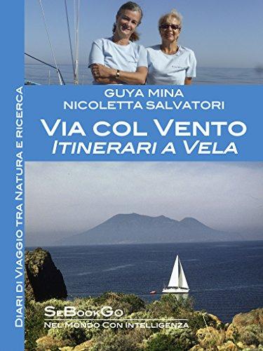Via col Vento: Itinerari a Vela