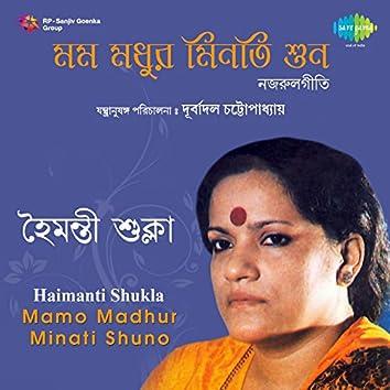 Mamo Madhur Minati Shuno