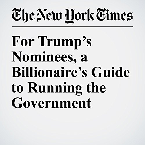 For Trump's Nominees, a Billionaire's Guide to Running the Government copertina
