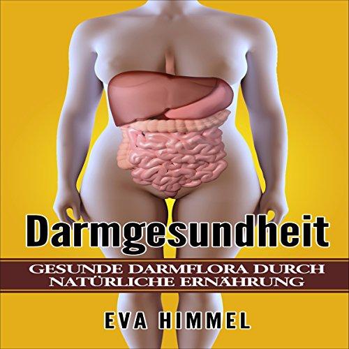 Darmgesundheit Gesunde Darmflora durch Natürliche Ernährung Titelbild