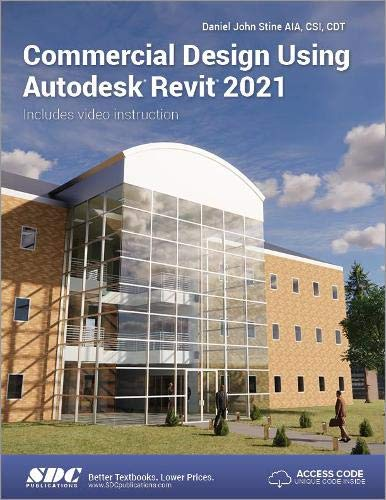 Compare Textbook Prices for Commercial Design Using Autodesk Revit 2021 Revised Edition ISBN 9781630573515 by Daniel John Stine