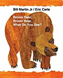 [Brown Bear, Brown Bear, What Do You See?] (By: Jr. Bill Martin) [published: October, 2012] - Henry Holt & Company - 02/10/2012