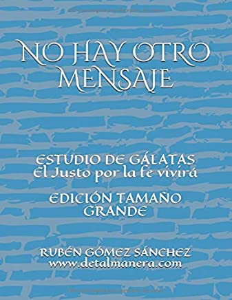 NO HAY OTRO MENSAJE: ESTUDIO DE GÁLATAS