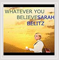Whatever You Believe