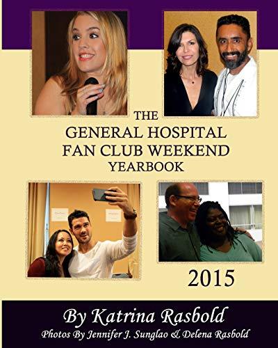 The General Hospital Fan Club Weekend Yearbook - 2015 (Black & White Version)