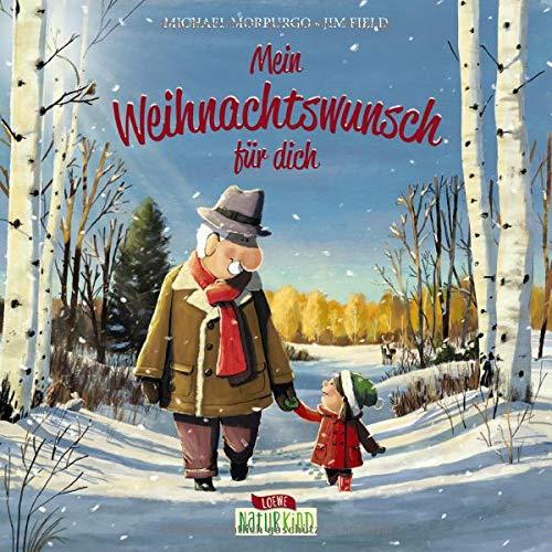 Mein Weihnachtswunsch für dich: Ein bewegendes Bilderbuch über Achtsamkeit, Zusammenhalt und Umwelt ab 3 Jahre (Naturkind - garantiert gut!)