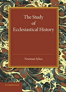 The Study of Ecclesiastical History: An Inaugural Lecture Given at Emmanuel College, Cambridge, 17 May 1945