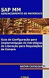 Guia de Configuração para Implementação de Estratégias de Liberação para Requisições de Compras (Portuguese Edition)