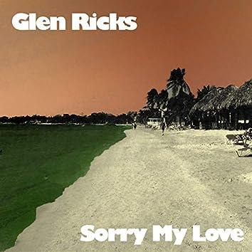 Sorry My Love