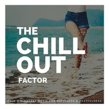 The Chillout Factor (Calm and amp; Pleasant Music For Happiness and amp; Restfulness)