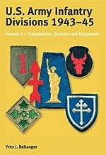 US Army Infantry Divisions 1943-45 Volume 1: Volume 1 - Organisation, Doctrine, Equipment