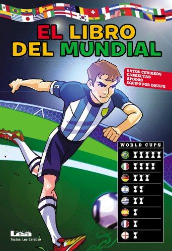 El libro del mundial, datos curiosos, camisetas y apodos de todos los equipos (Aprendo y me divierto)
