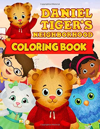 Daniel Tiger's Neighborhood Coloring Book: Great Gift For Kids To Relax And Encourage Creativity