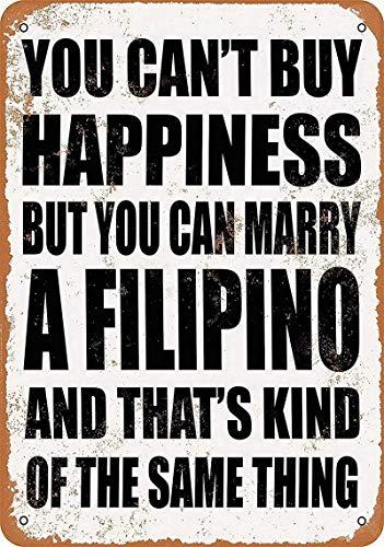 No puedes comprar felicidad, pero puedes casarte con un cartel de pared de metal filipino Cartel de chapa vintage Cartel retro Decorar manualidades para cafetería Bar Garaje Sala d,30x40cm