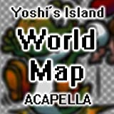 World Map (A Cappella) [From 'Super Mario World 2: Yoshi's Island']