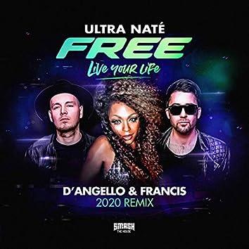 Free (Live Your Life) (D' Angello & Francis 2020 Remix)