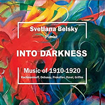 Into Darkness: Piano Music 1910-1920