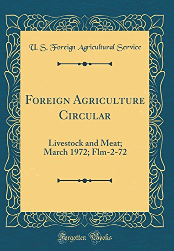 Foreign Agriculture Circular: Livestock and Meat; March 1972; Flm-2-72 (Classic Reprint)