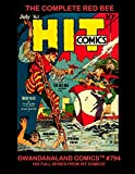The Complete Red Bee: Gwandanaland Comics #794 -- His Full Series From hit Comics -- The Only Collection of The Red Bee...