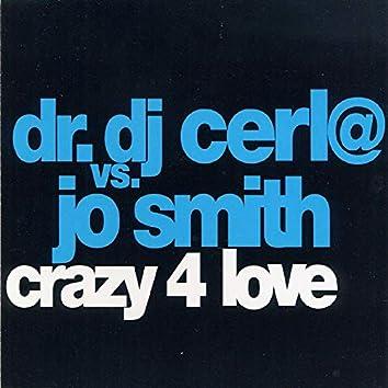 Crazy 4 Love
