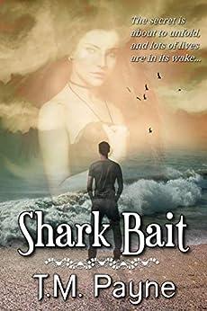 Shark Bait by [T.M. Payne, Lisa Miller]