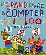 Le Grand Livre à compter de 1 à 100 de Richard Scarry
