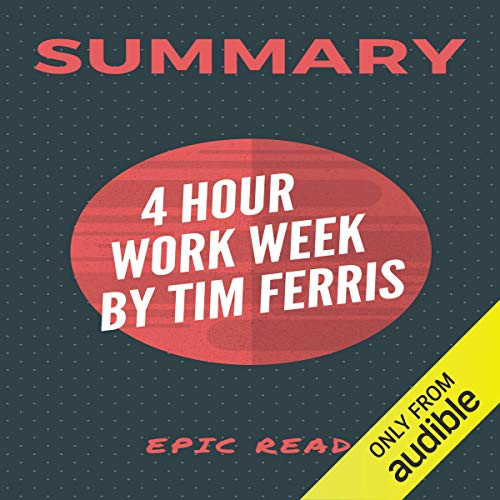 Summary: The 4-Hour Workweek by Tim Ferris cover art