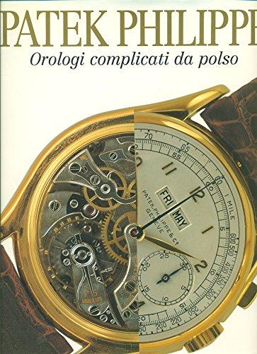 Patek Philippe. Orologi complicati da polso