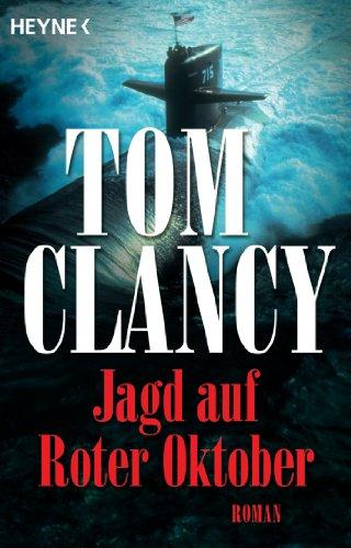 Jagd auf Roter Oktober: Thriller (A Jack Ryan Novel 3)