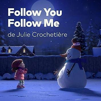 Follow You Follow Me (feat. Julie Crochetière) [Lily et le bonhomme de neige de Cineplex]