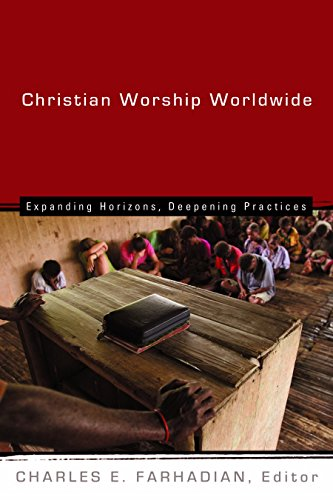 Compare Textbook Prices for Christian Worship Worldwide: Expanding Horizons, Deepening Practices Calvin Institute of Christian Worship CICW  ISBN 9780802828538 by Farhadian, Charles E.