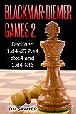 Blackmar-diemer Games 2: Declined 1.d4 D5 2.e4 Dxe4 And 1.d4 Nf6 (chess Bdg)-Sawyer, Tim