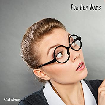 For Her Ways