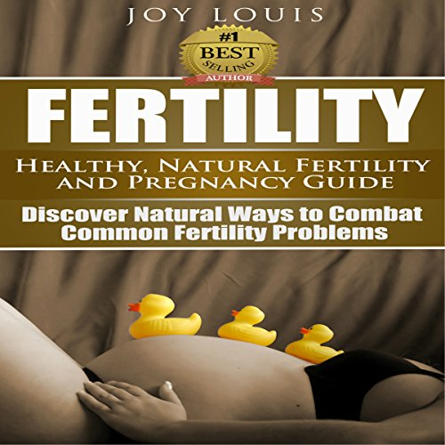 Fertility: Healthy and Natural Fertility and Pregnancy Guide audiobook cover art