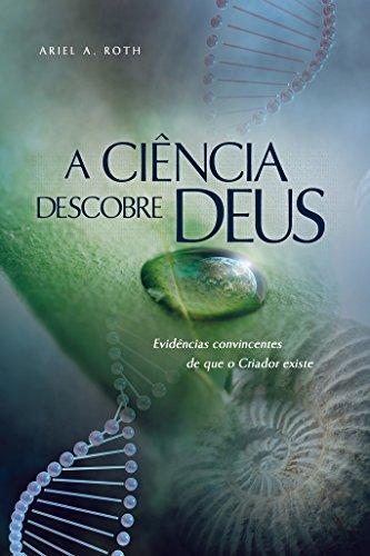 A Ciência Descobre Deus