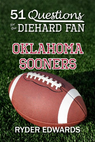 51 QUESTIONS FOR THE DIEHARD FAN: OKLAHOMA SOONERS (English Edition)
