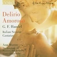 Handel: Delirio Amoroso - Italian Secular Cantatas (2005-04-19)
