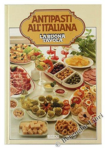 ANTIPASTI ALL'ITALIANA. La Buona Tavola.