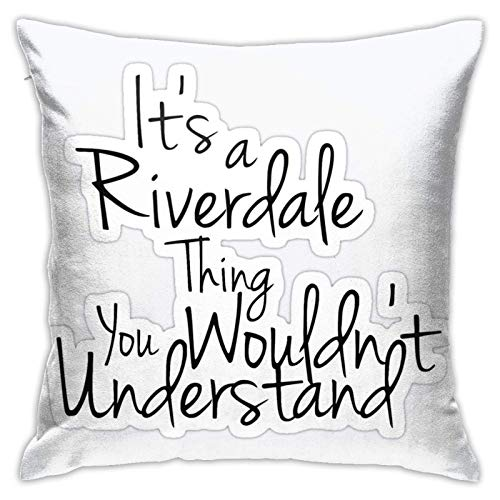 Throw Pillow Cover Its A Riverdale Thing You Wouldn'T Understand Pillowcase Cushion Cover,45×45 Cm