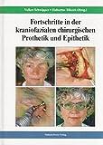 Fortschritte in der kraniofazialen chirurgischen Prothetik und Epithetik - Hubertus Tilkorn