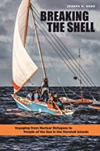 Breaking the Shell: Voyaging from Nuclear Refugees to People of the Sea in the Marshall Islands