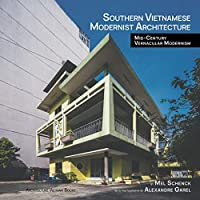 Southern Vietnamese Modernist Architecture: Mid-Century Vernacular Modernism