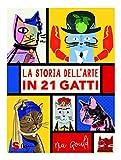 La storia dell'arte in 21 gatti...