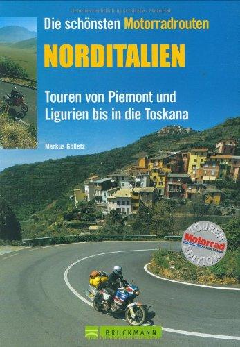 Die schönsten Motorradrouten Norditalien: Touren von Piemont und Ligurien bis in die Toskana