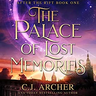 The Palace of Lost Memories     After the Rift, Book 1              By:                                                                                                                                 C.J. Archer                               Narrated by:                                                                                                                                 Marian Hussey                      Length: 9 hrs and 3 mins     1 rating     Overall 5.0