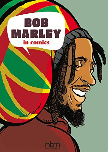 Bob Marley in Comics! (NBM Comics Biographies)